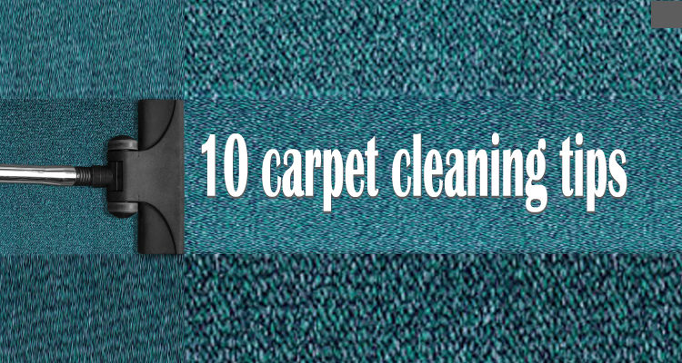 10 Essential Carpet Cleaning tips for you