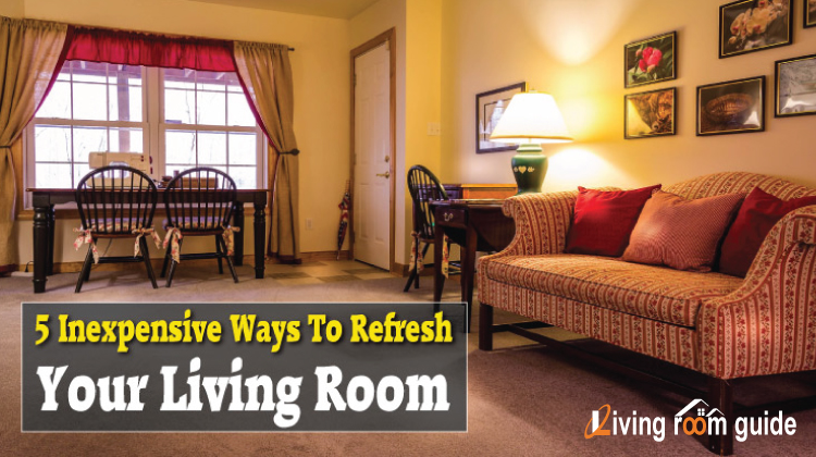 5 Inexpensive Ways To Refresh Your Living Room