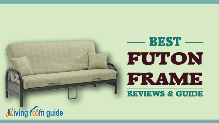 Best Futon Frames | Reviews & Guide